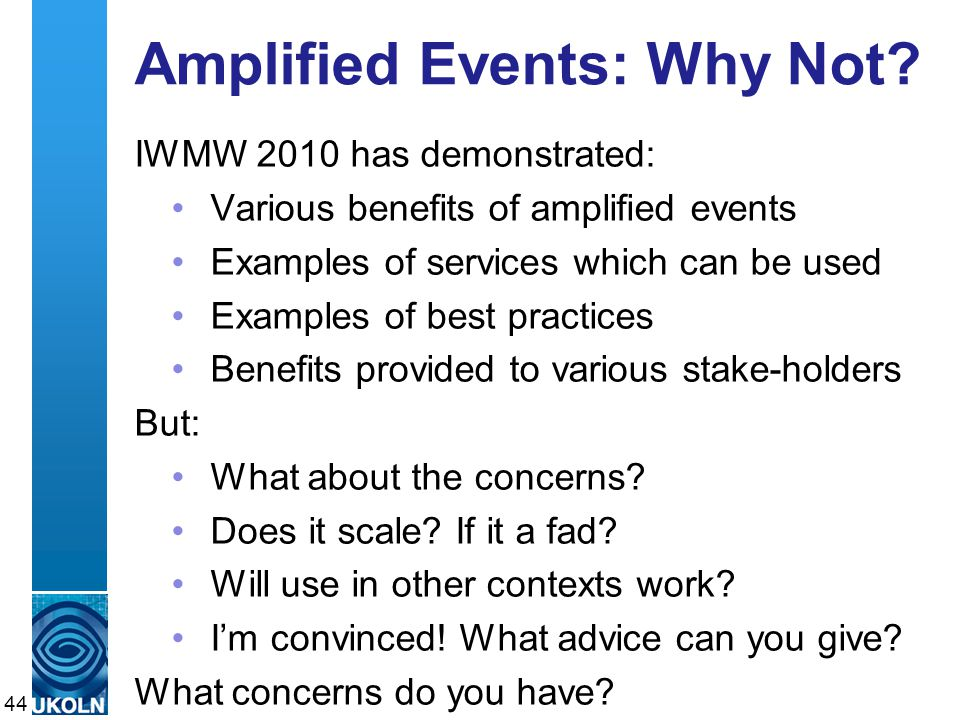 A centre of expertise in digital information managementwww.ukoln.ac.uk Amplified Events: Why Not.