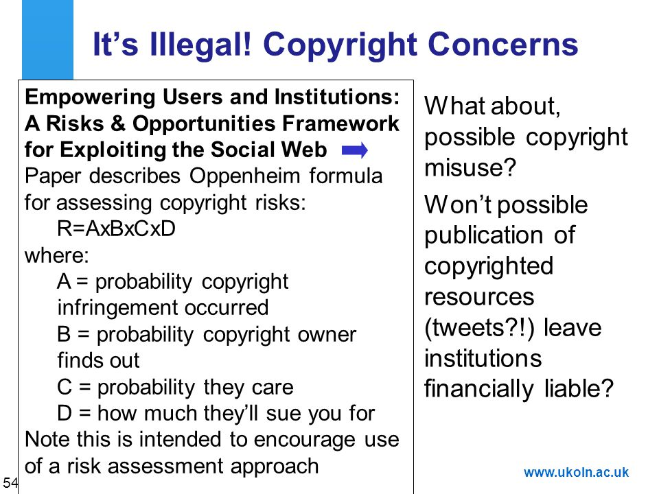 A centre of expertise in digital information managementwww.ukoln.ac.uk It's Illegal.