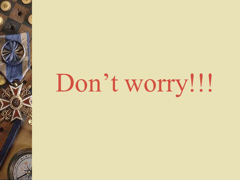 Don't worry!!!