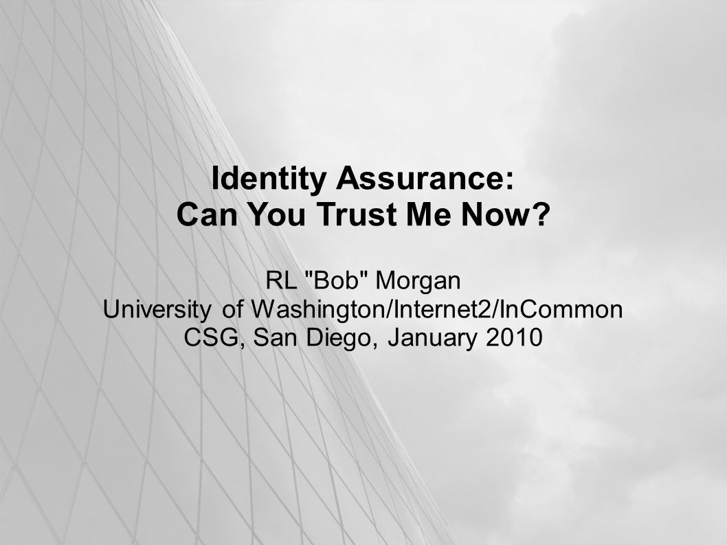 CSG Identity Assurance Workshop, Jan 2010 22 InCommon Identity Assurance our version of E-Auth CAF improved, a little HE-specific supports InCommon certifying IdPs as compliant with assurance profiles consistent with E-Auth levels 1 and 2 motivated initially by interest in working with higher- sensitivity apps at NIH and NSF 2 documents: framework and profiles will be supported by InC program processes, fees, support, etc.