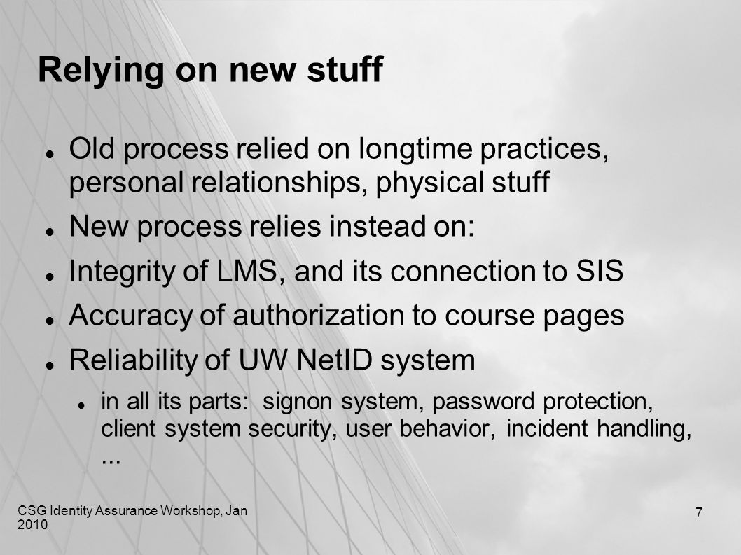 7 Relying on new stuff Old process relied on longtime practices, personal relationships, physical stuff New process relies instead on: Integrity of LM