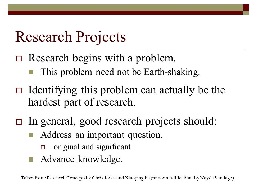 Research Projects  Research begins with a problem.