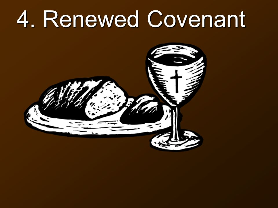 4. Renewed Covenant