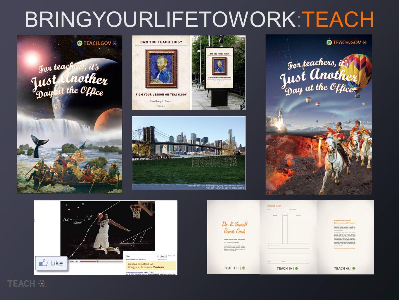 BRINGYOURLIFETOWORK:TEACH