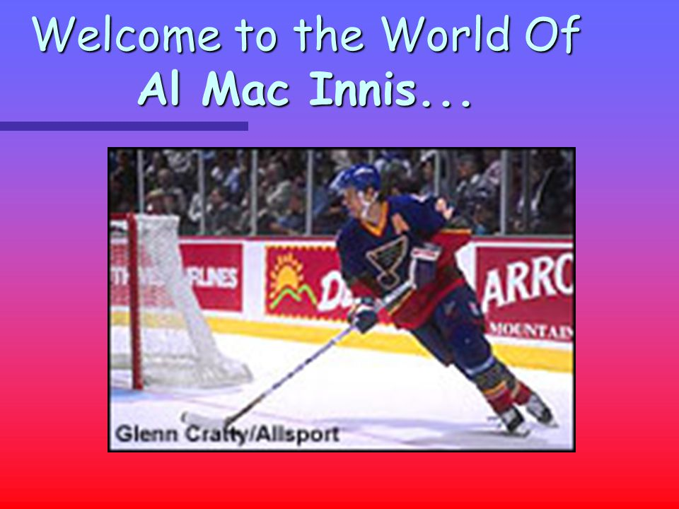 Welcome to the World Of Al Mac Innis...