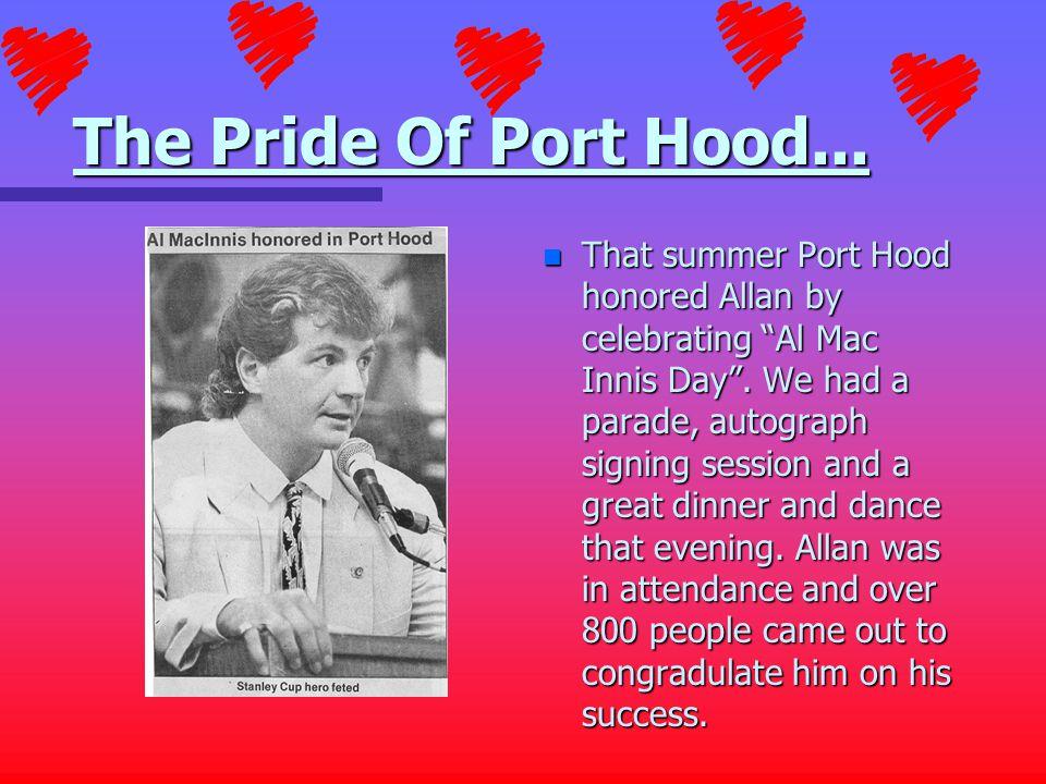 The Pride Of Port Hood...n That summer Port Hood honored Allan by celebrating Al Mac Innis Day .