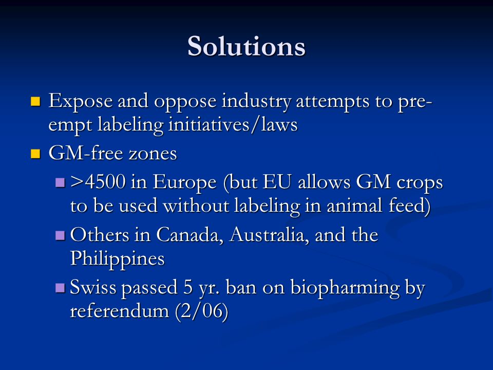 Solutions Expose and oppose industry attempts to pre- empt labeling initiatives/laws Expose and oppose industry attempts to pre- empt labeling initiat