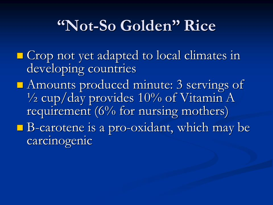 """Not-So Golden"" Rice Crop not yet adapted to local climates in developing countries Crop not yet adapted to local climates in developing countries Amo"