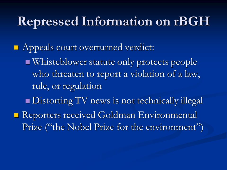 Repressed Information on rBGH Appeals court overturned verdict: Appeals court overturned verdict: Whisteblower statute only protects people who threat