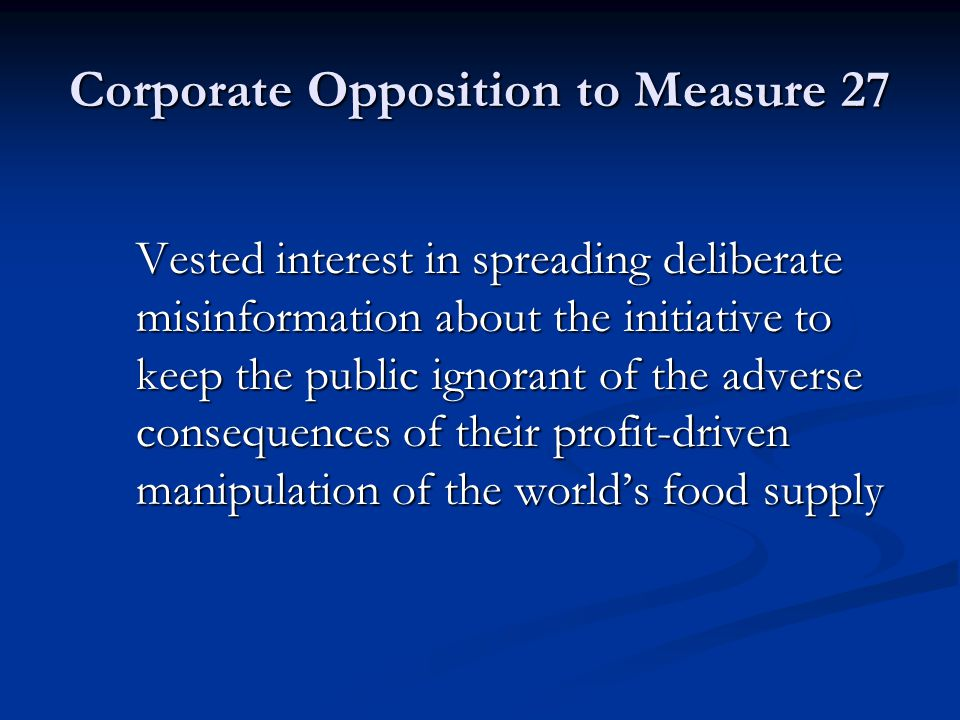 Corporate Opposition to Measure 27 Vested interest in spreading deliberate misinformation about the initiative to keep the public ignorant of the adve