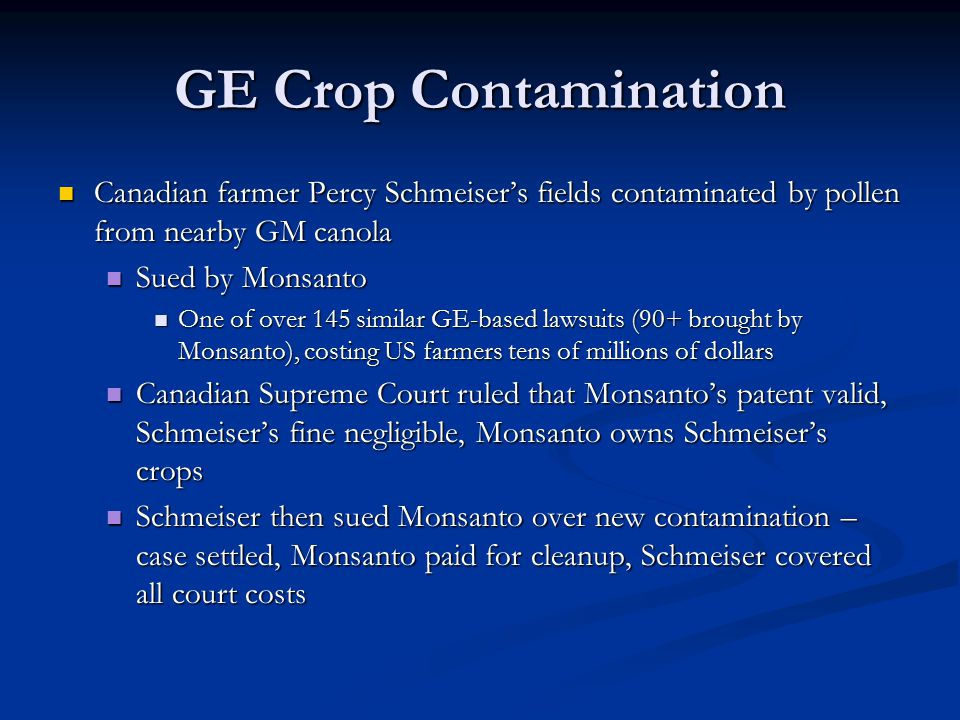 GE Crop Contamination Canadian farmer Percy Schmeiser's fields contaminated by pollen from nearby GM canola Canadian farmer Percy Schmeiser's fields c