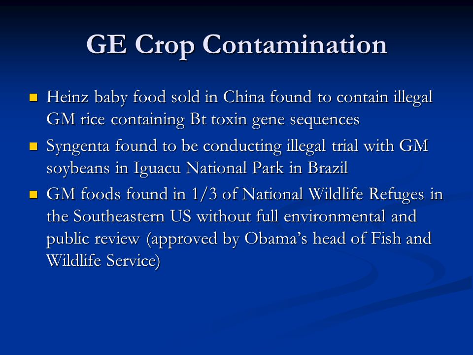 GE Crop Contamination Heinz baby food sold in China found to contain illegal GM rice containing Bt toxin gene sequences Heinz baby food sold in China