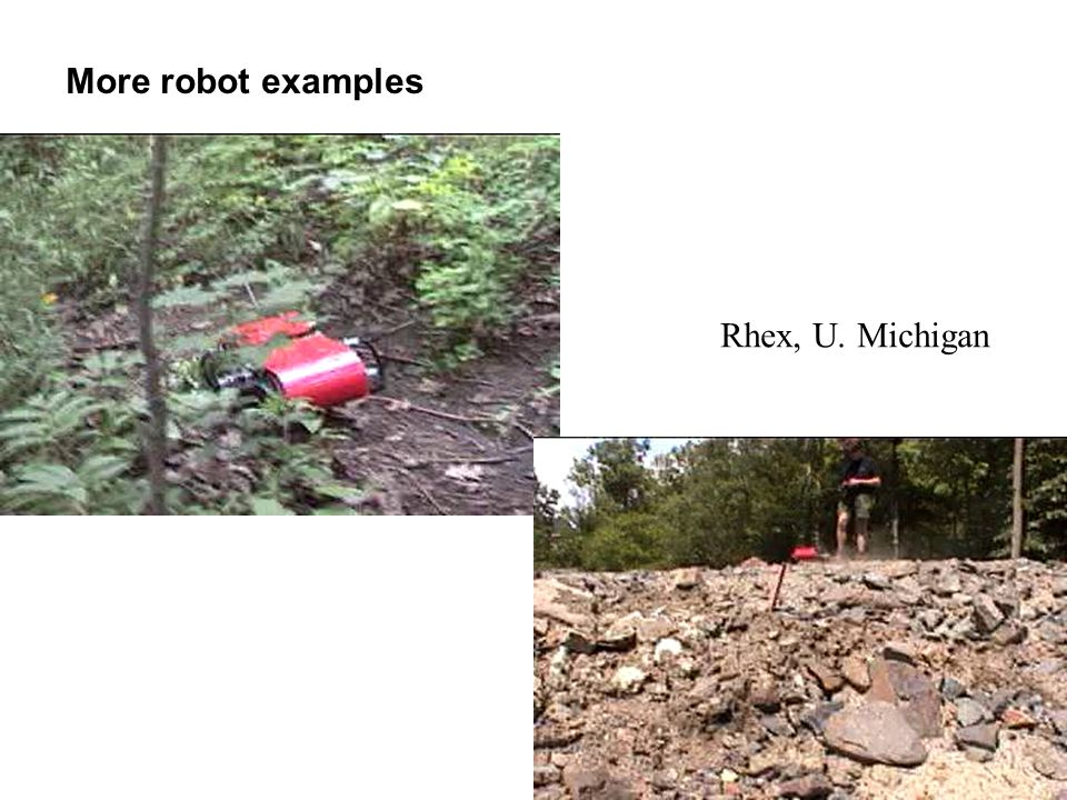 126 More robot examples Rhex, U. Michigan