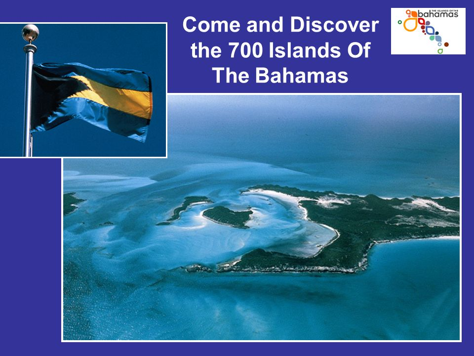 Come and Discover the 700 Islands Of The Bahamas