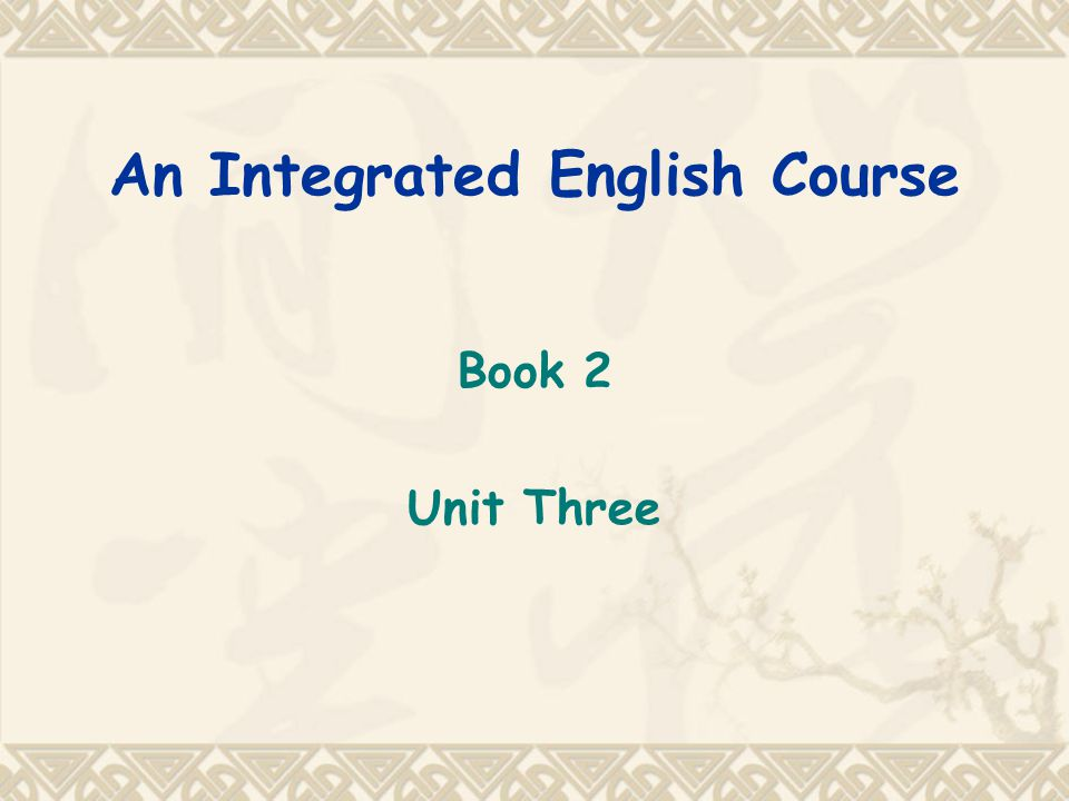 An Integrated English Course Book 2 Unit Three