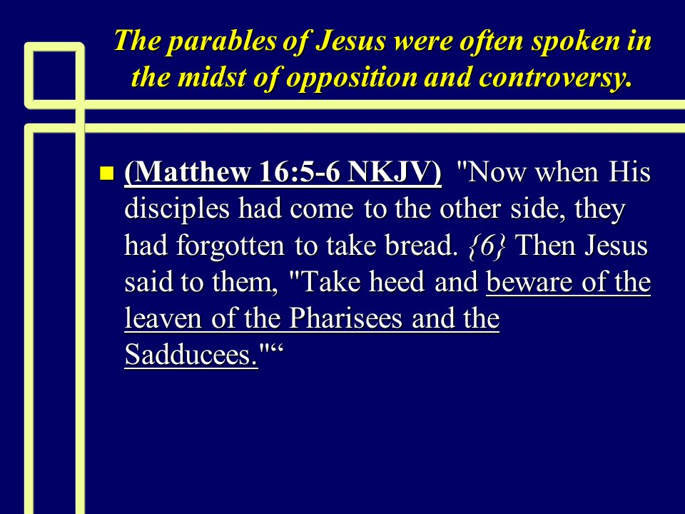 Parables Exposing Hypocrisy n (Matthew 21:45-46 NKJV) Now when the chief priests and Pharisees heard His parables, they perceived that He was speaking of them.