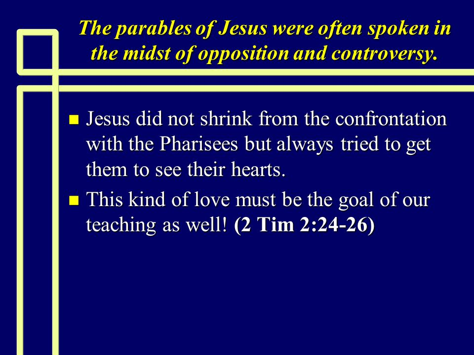 Parables Exposing self-righteousness n The essence of self-righteousness is a man had stopped looking at God.