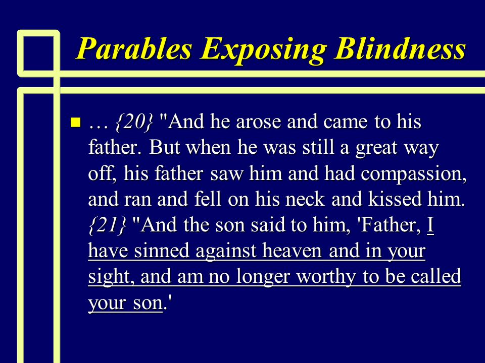 Parables Exposing Blindness n … {20}