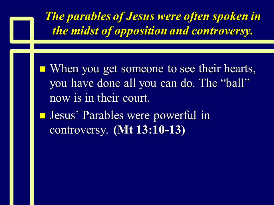 Parables Exposing self-righteousness n Sadly people can be so satisfied in their own righteousness that they fail to see what is plain to God.