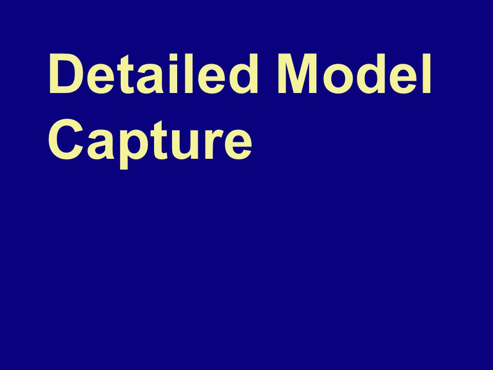 Detailed Model Capture