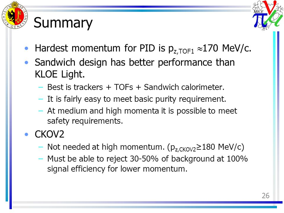 26 Summary Hardest momentum for PID is p z,TOF1  170 MeV/c.