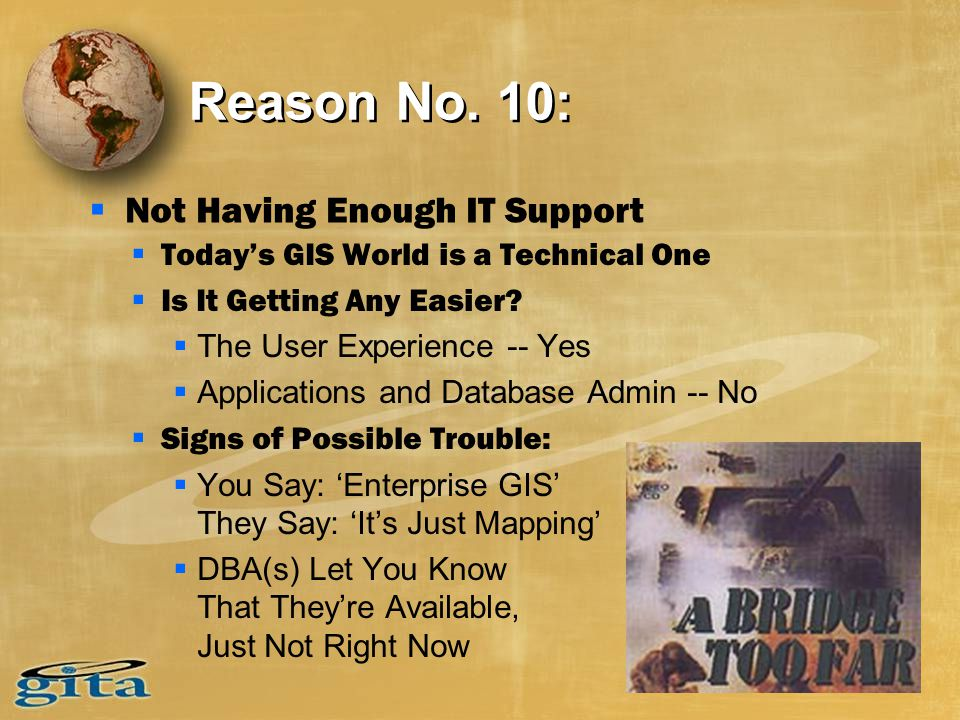 Reason No. 10:  Today's GIS World is a Technical One  Is It Getting Any Easier.