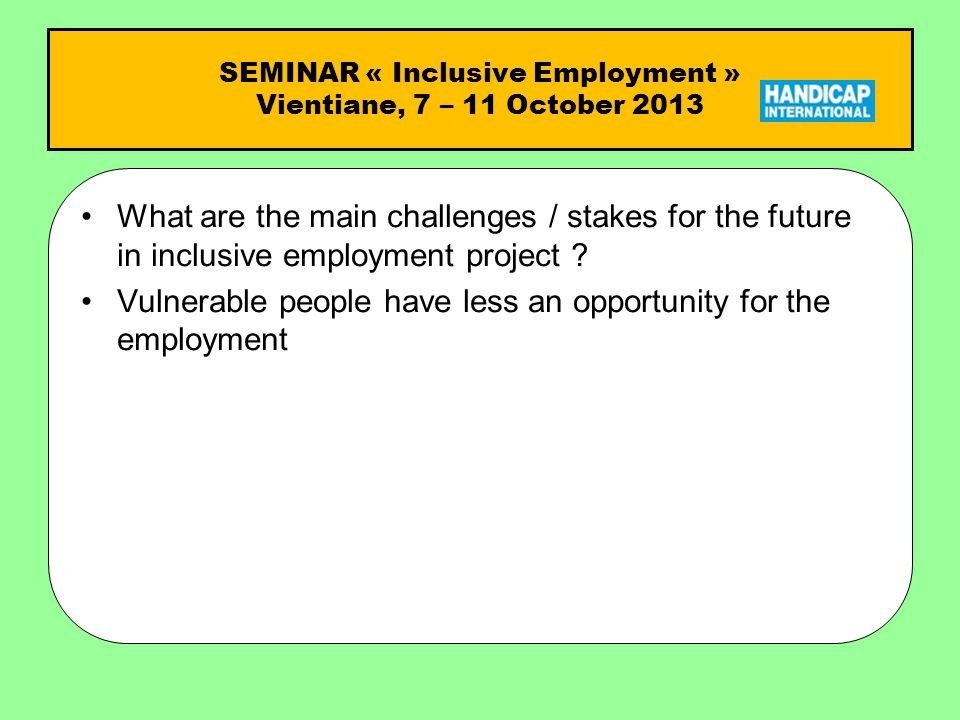 What are the main challenges / stakes for the future in inclusive employment project .