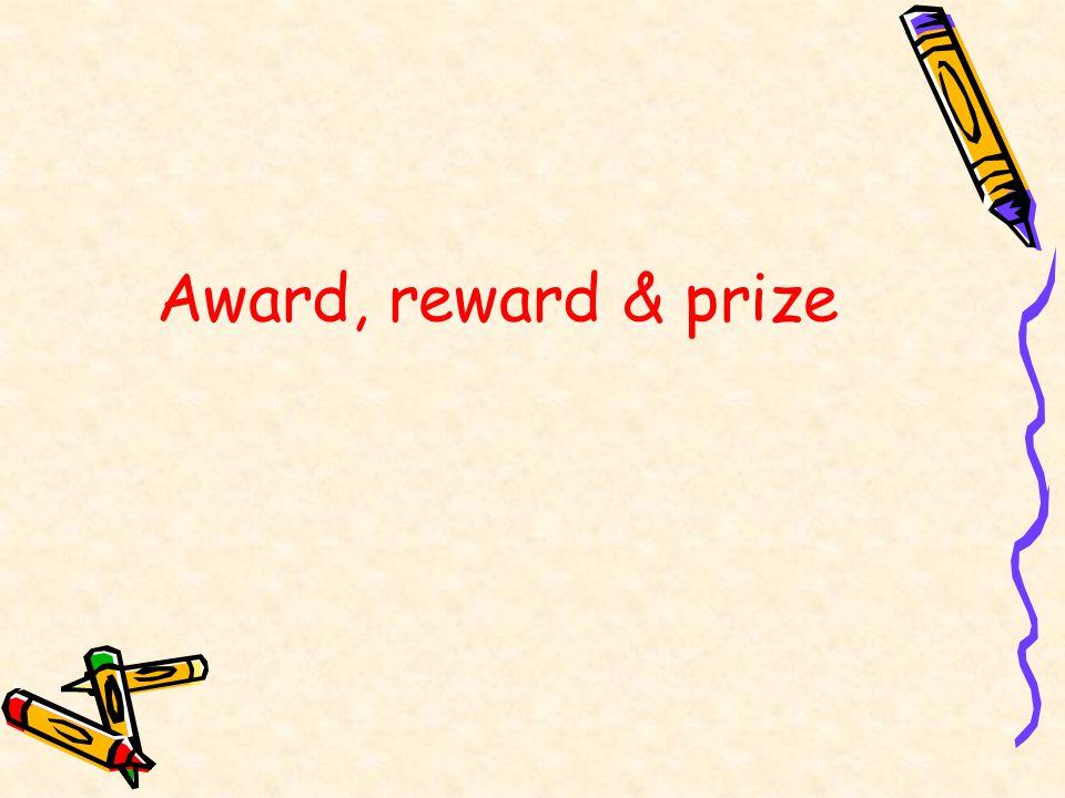Award, reward & prize