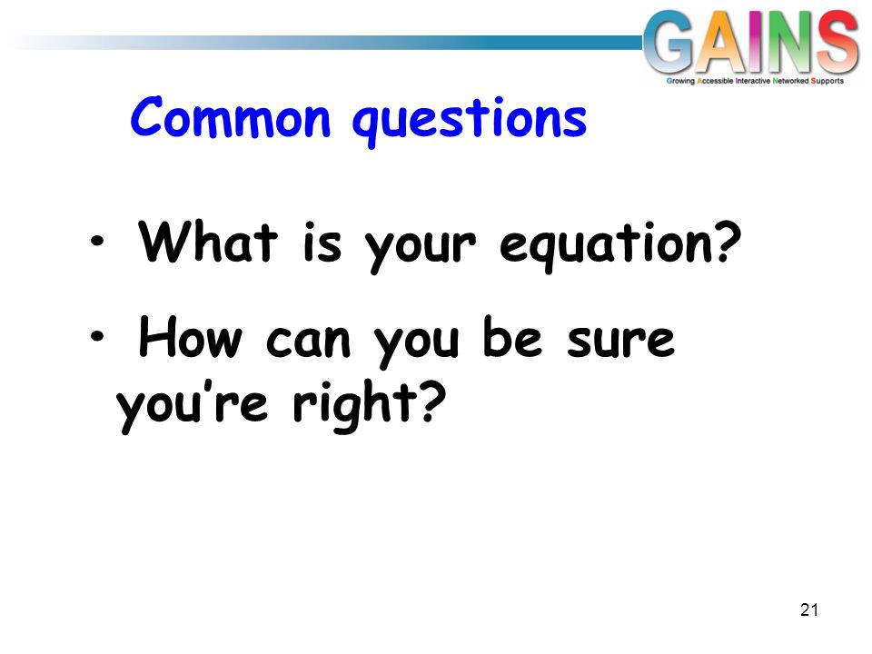 21 What is your equation How can you be sure you're right Common questions