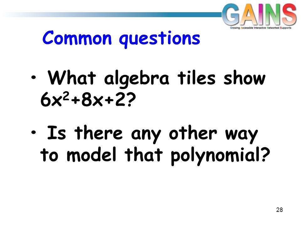 Common questions 28 What algebra tiles show 6x 2 +8x+2.