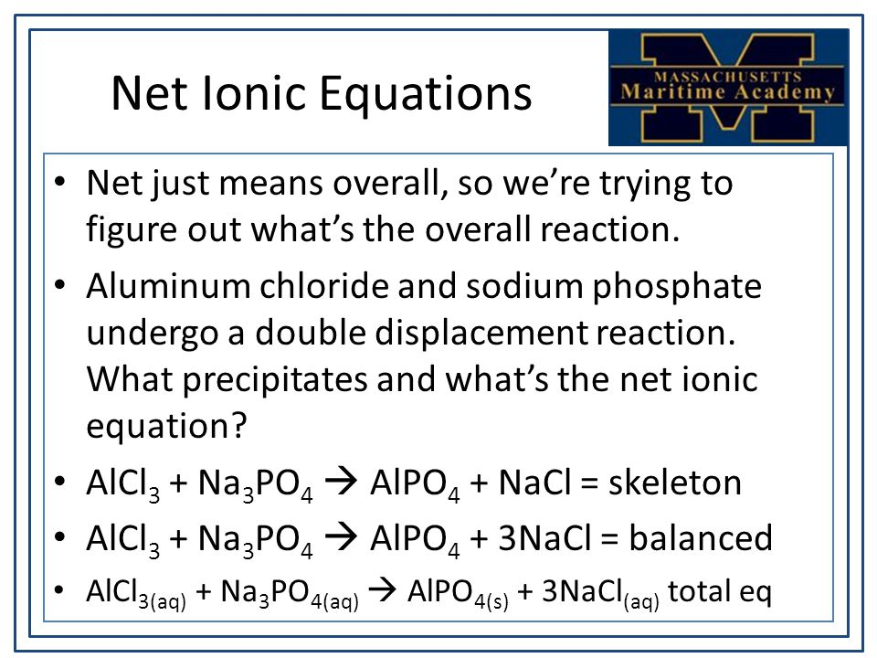 Net Ionic Equations Net just means overall, so we're trying to figure out what's the overall reaction.