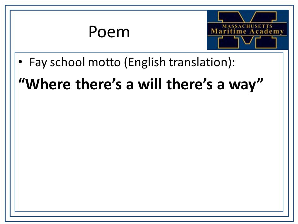 Poem Fay school motto (English translation): Where there's a will there's a way