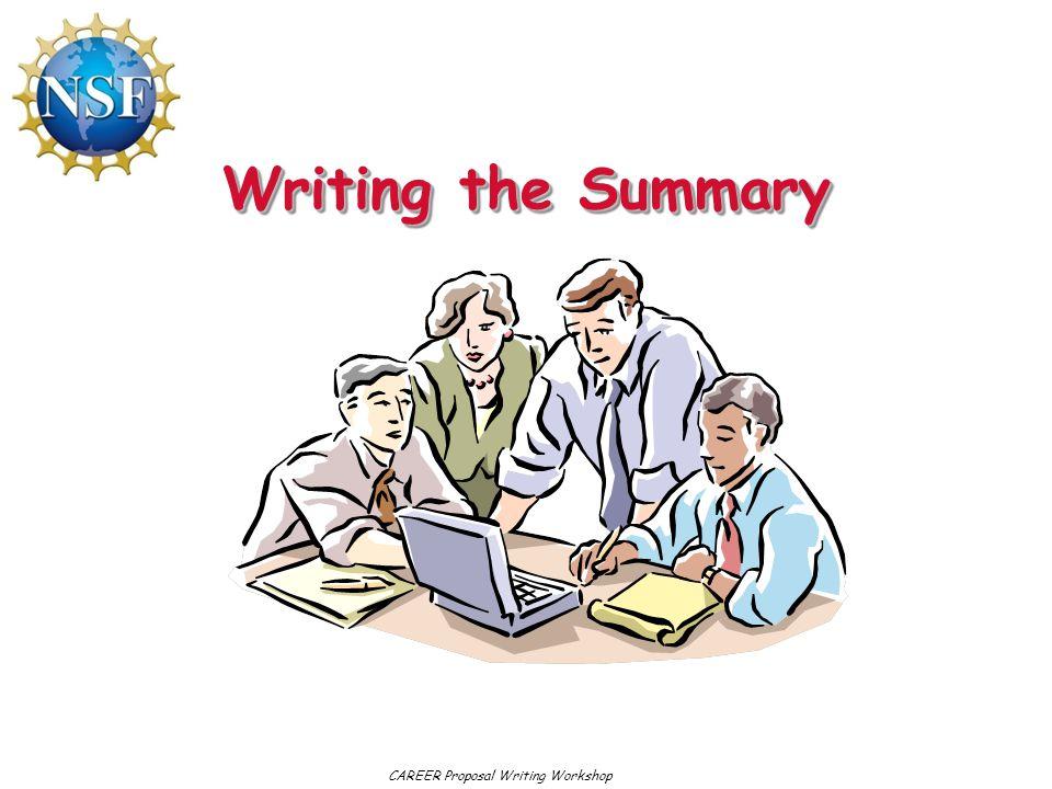 Writing the Summary CAREER Proposal Writing Workshop