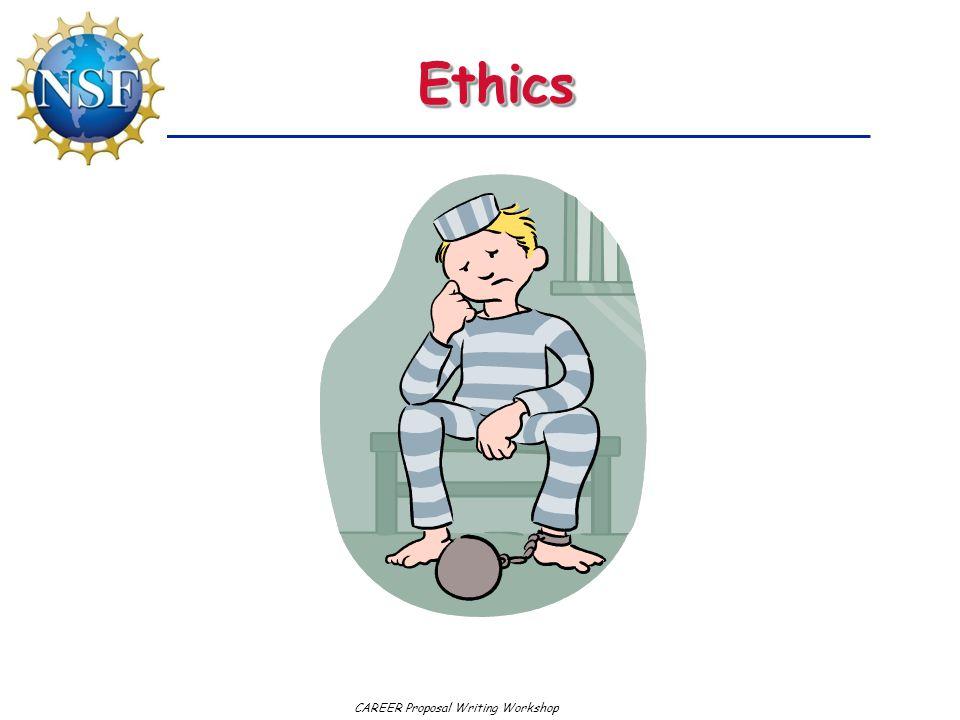 CAREER Proposal Writing Workshop EthicsEthics