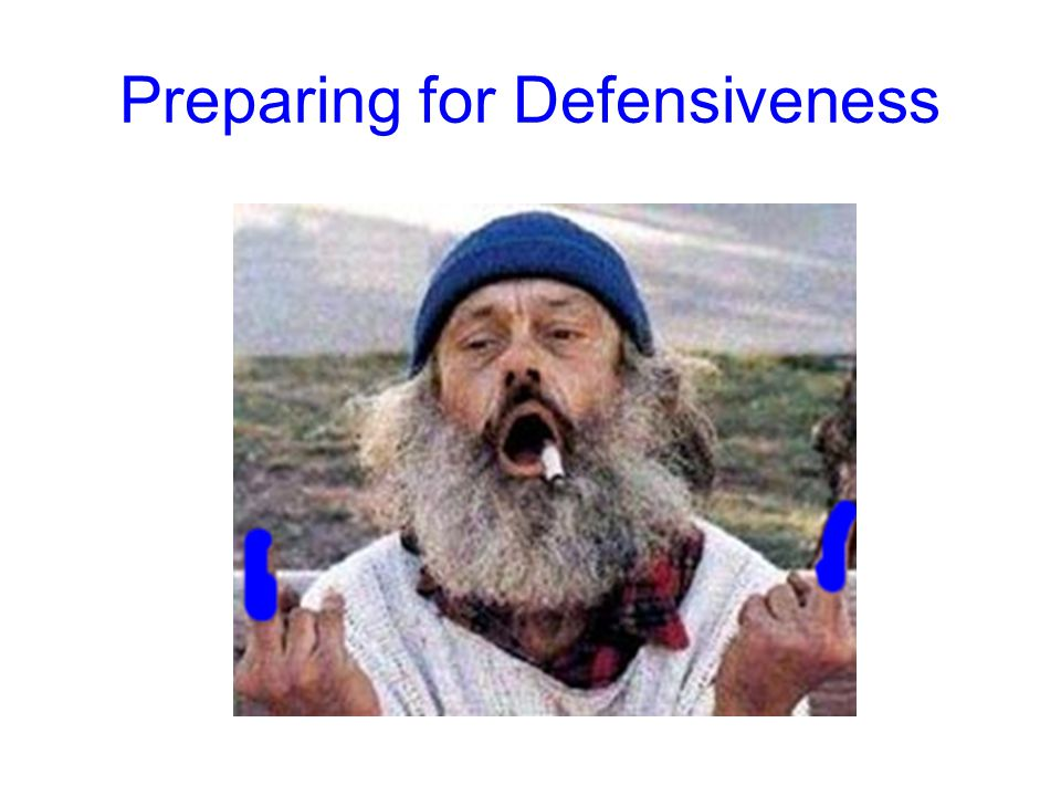 Preparing for Defensiveness