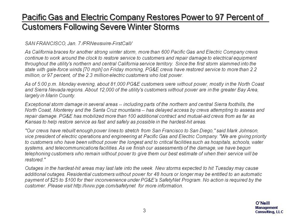 3 Pacific Gas and Electric Company Restores Power to 97 Percent of Customers Following Severe Winter Storms SAN FRANCISCO, Jan.