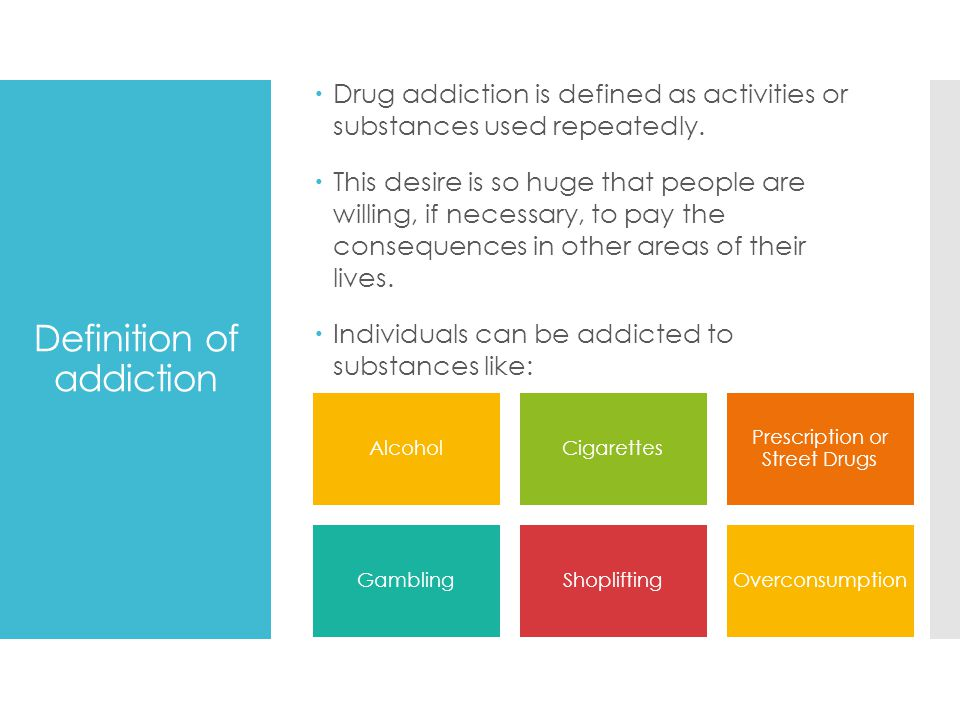  Financial problems  The abuse of drugs is an expensive habit - money is used for cigarettes or cocaine.