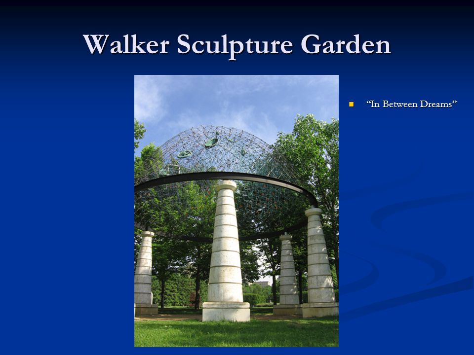 "Walker Sculpture Garden ""In Between Dreams"""