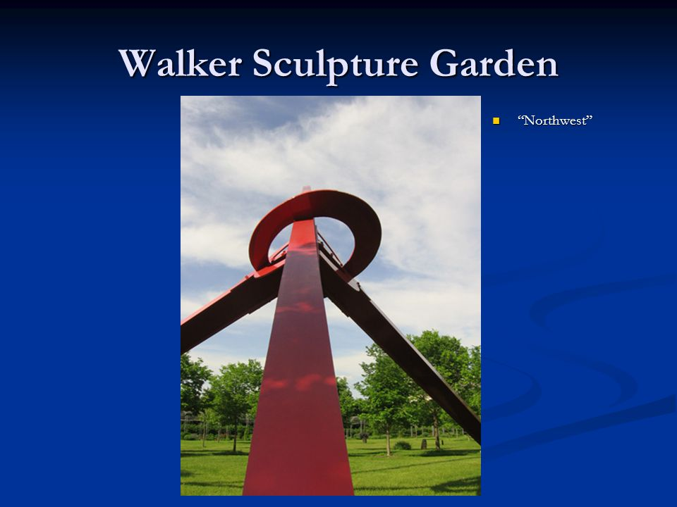 "Walker Sculpture Garden ""Northwest"""