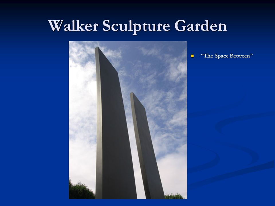 "Walker Sculpture Garden ""The Space Between"""