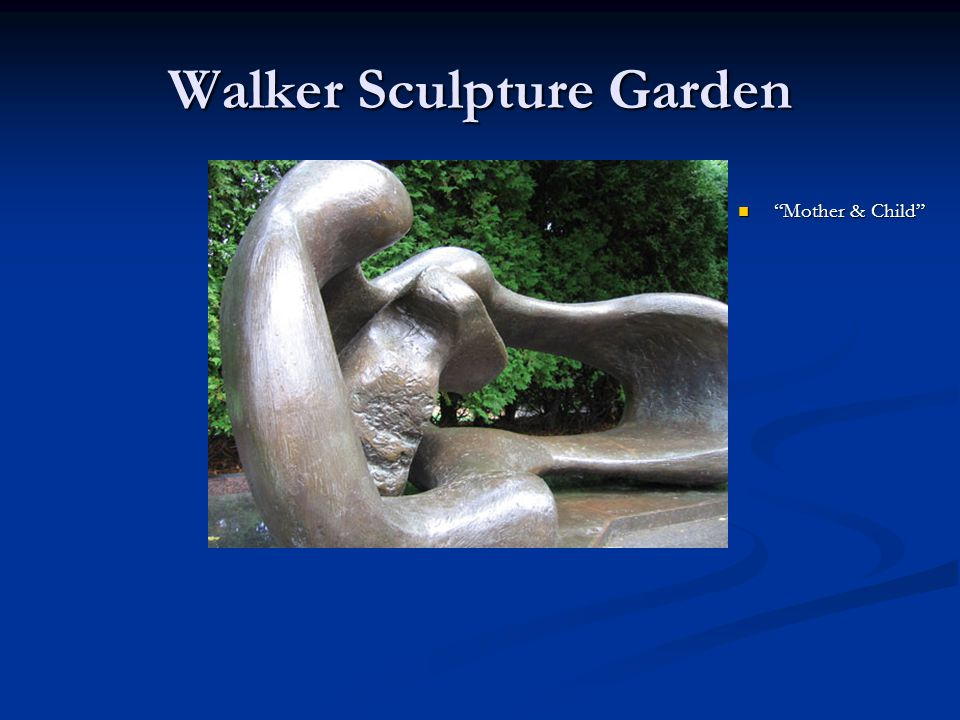 "Walker Sculpture Garden ""Mother & Child"""