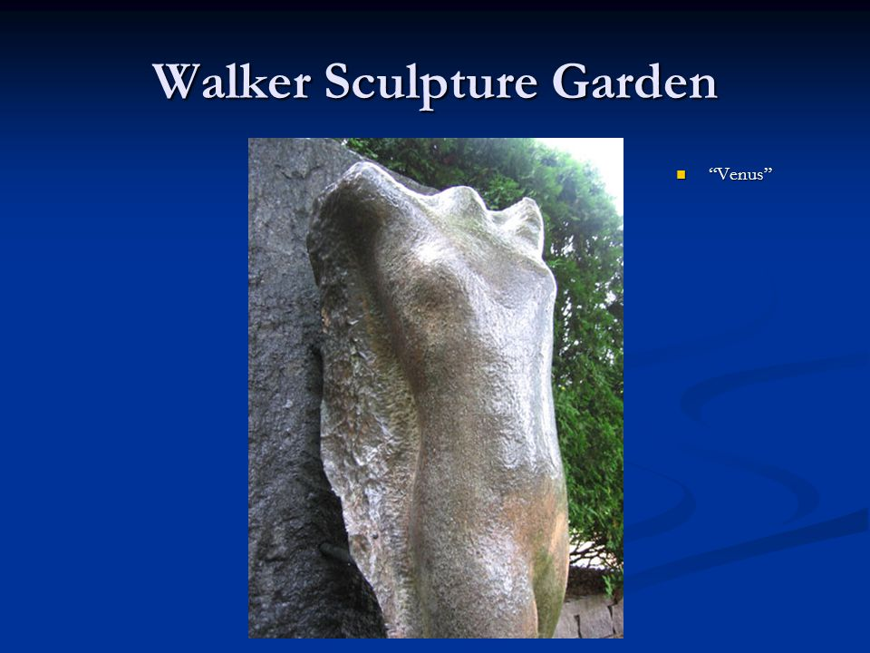 "Walker Sculpture Garden ""Venus"""