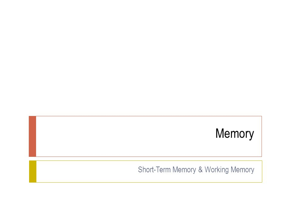 WORKING MEMORY: Assumptions  If two tasks use the same componet, they cannot be performed successfully together.