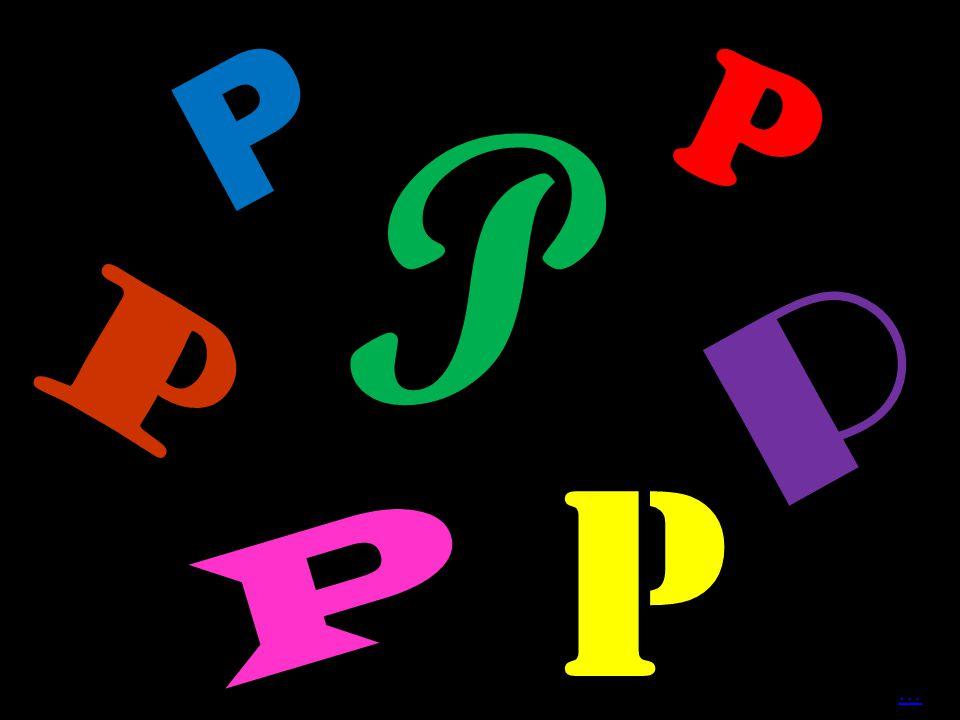 P P P P P P P …
