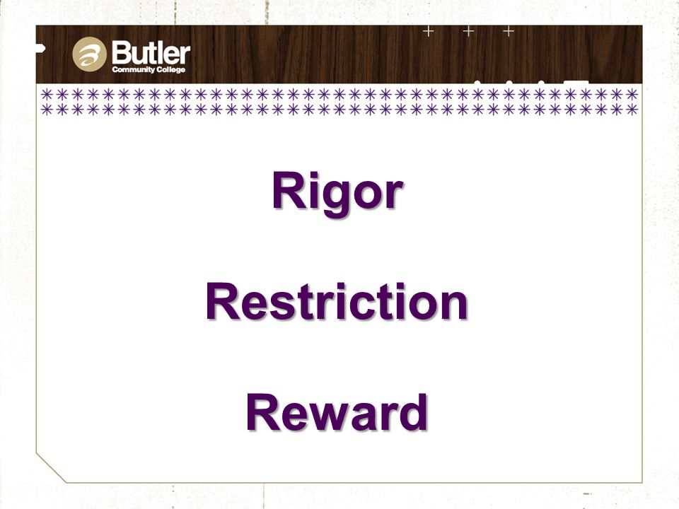 Rigor Restriction Reward