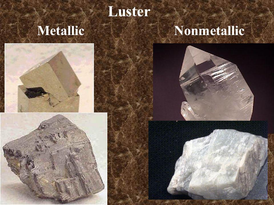 Luster MetallicNonmetallic