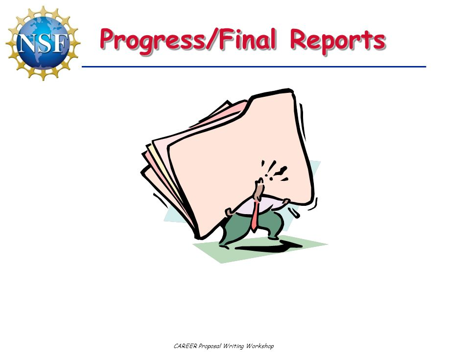 CAREER Proposal Writing Workshop Progress/Final Reports