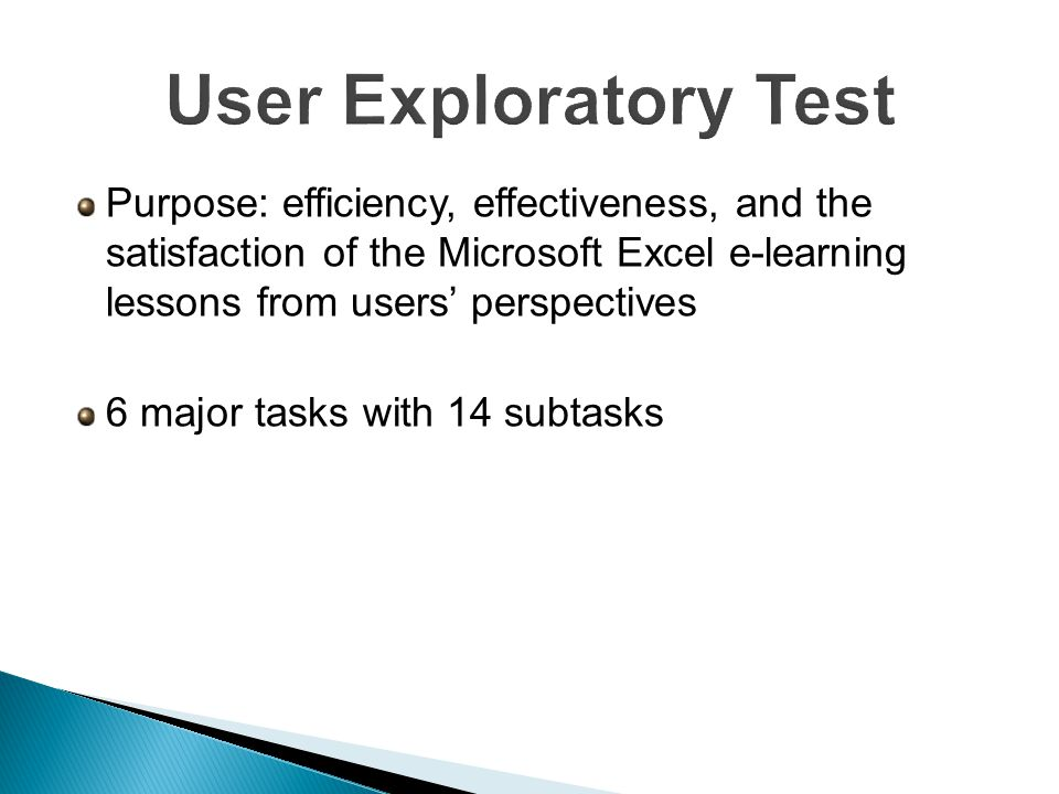 Purpose: efficiency, effectiveness, and the satisfaction of the Microsoft Excel e-learning lessons from users' perspectives 6 major tasks with 14 subtasks