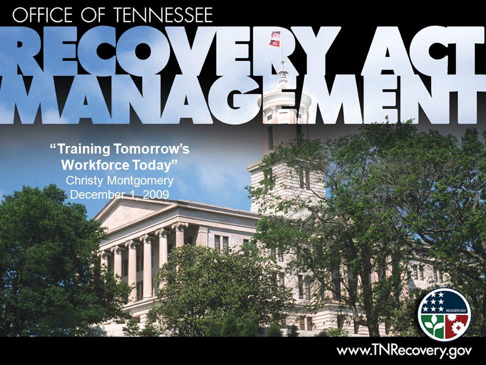 """Training Tomorrow's Workforce Today"" Christy Montgomery December 1, 2009"