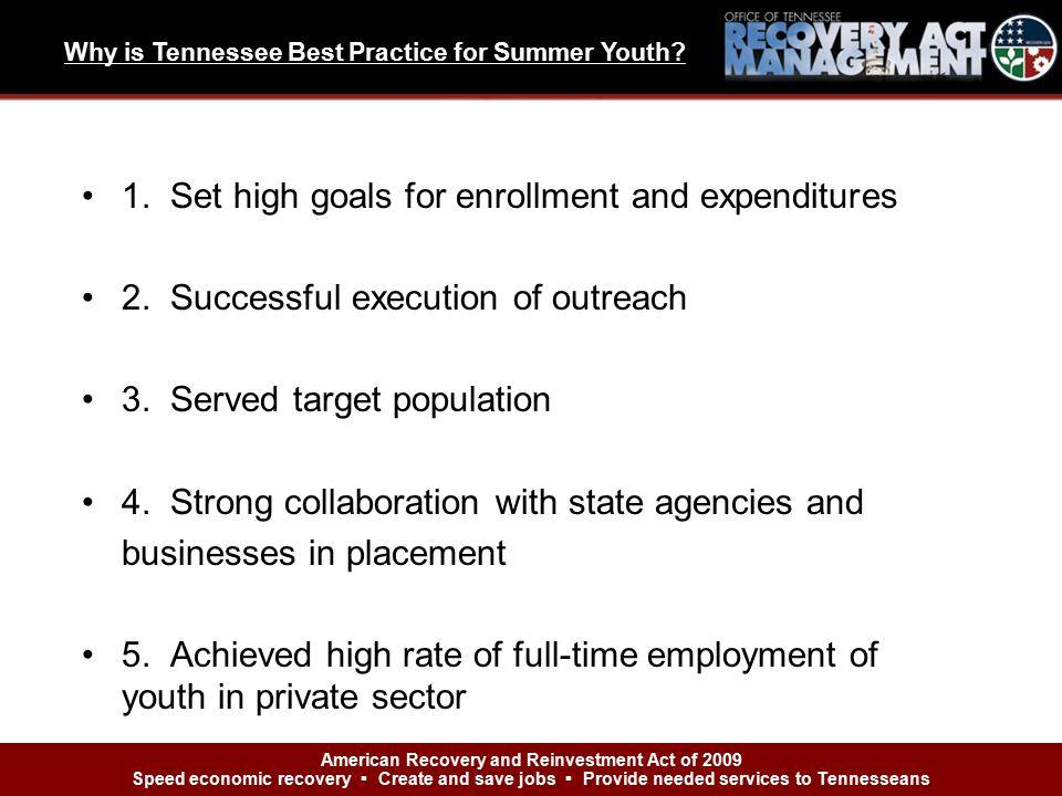 1. Set high goals for enrollment and expenditures 2.